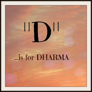D is for DHARMA