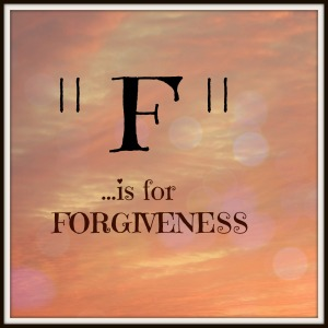 F is for Forgiveness