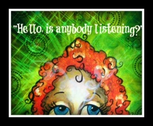 Hello is anybody listening