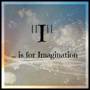 I is for Imagination