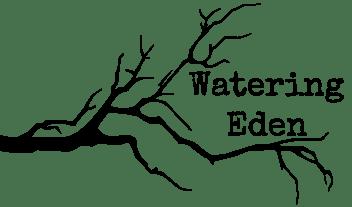 Watering Eden