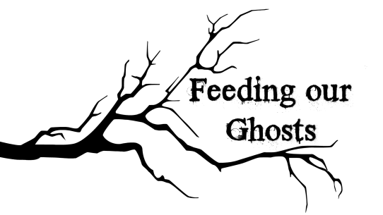 feeding our ghosts